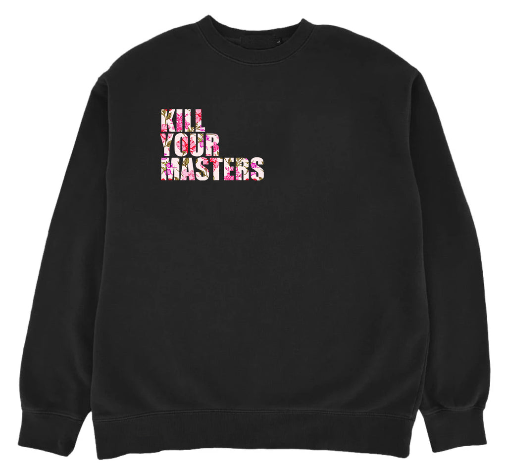 Kill Your Masters Crewneck (Ruby Floral)