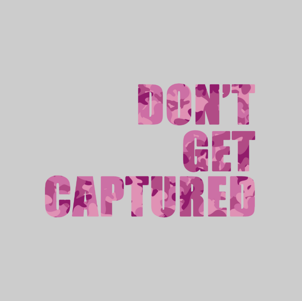 Don't Get Captured T-shirt (Ruby Camo)