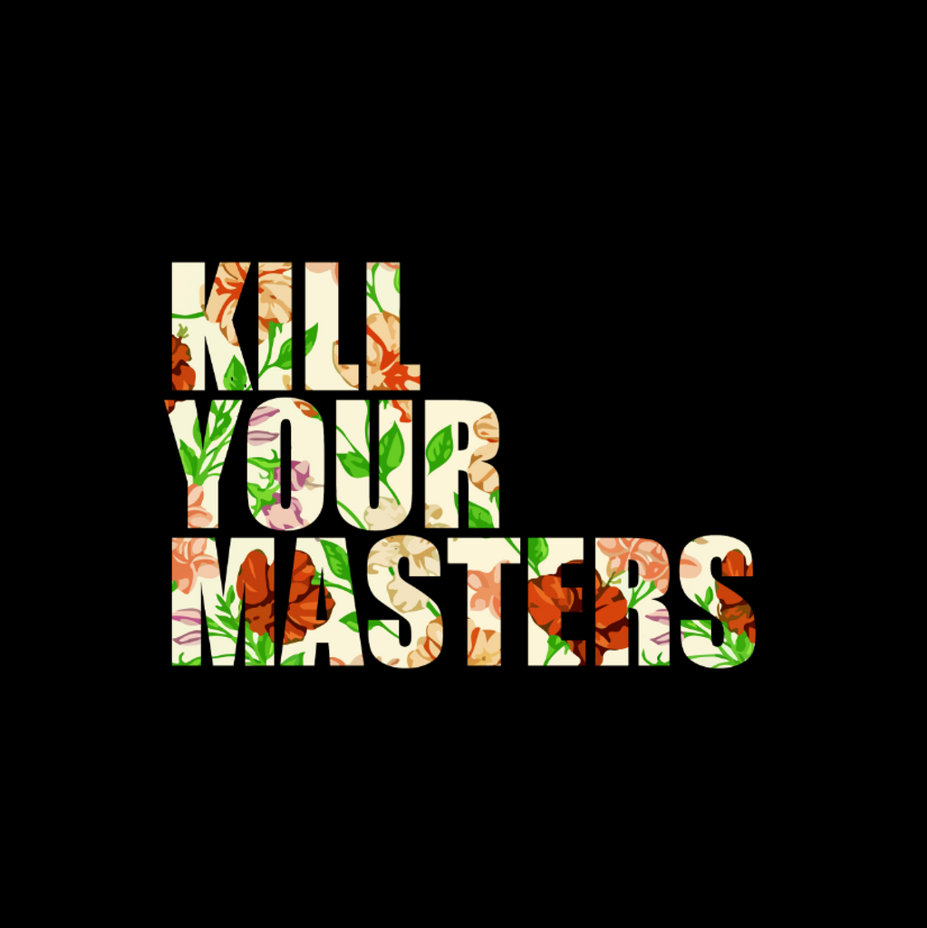 Kill Your Masters T-shirt (Vintage Floral)