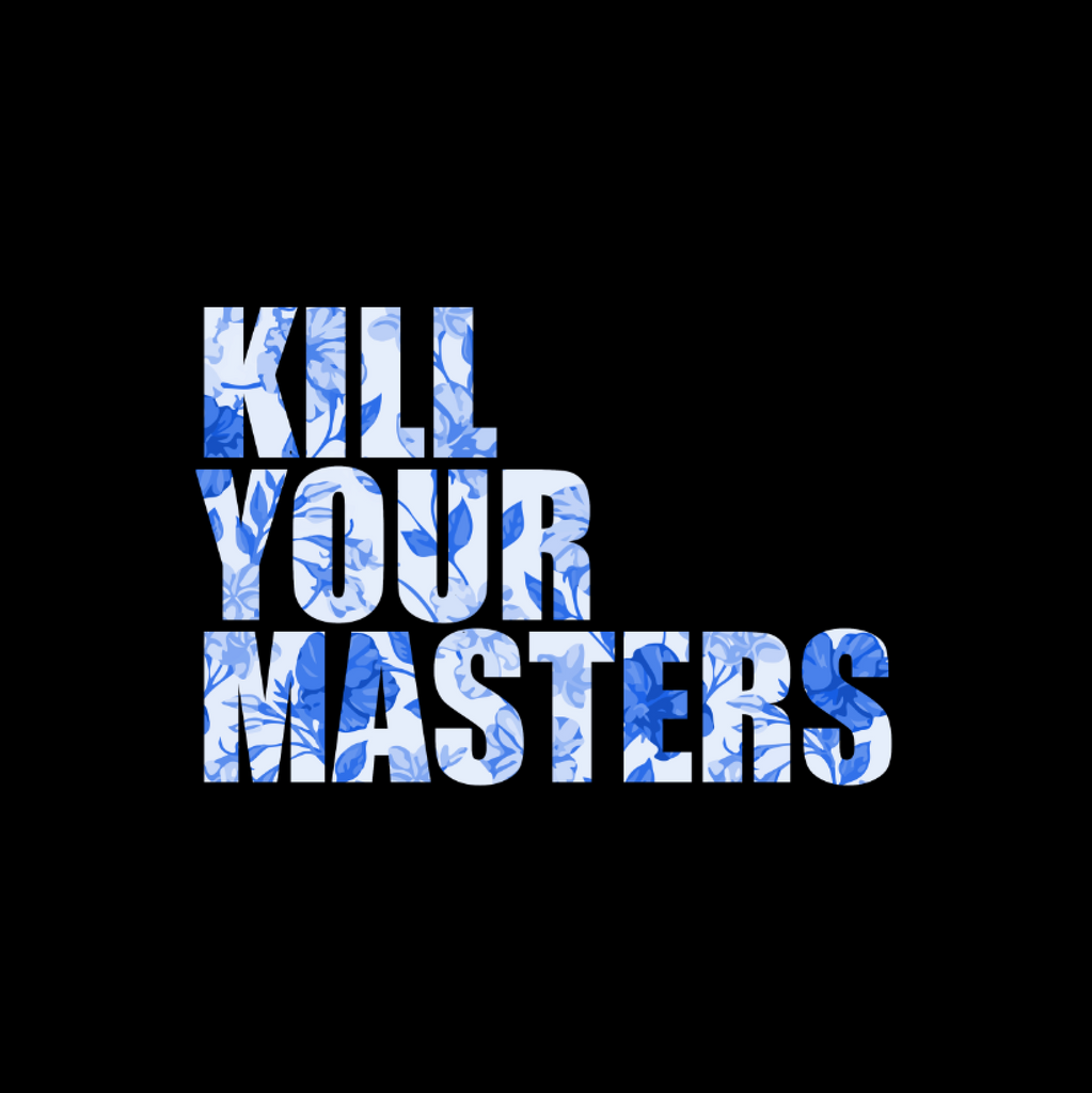 Kill Your Masters T-shirt (Blue Haze Floral)