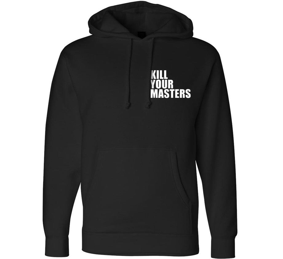 Kill Your Masters Hoodie - Black