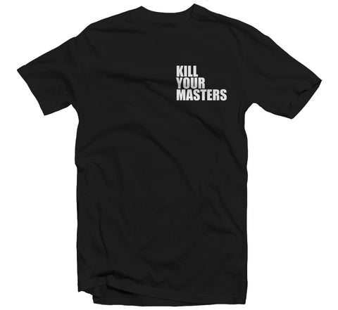 Kill Your Masters T-shirt (black)