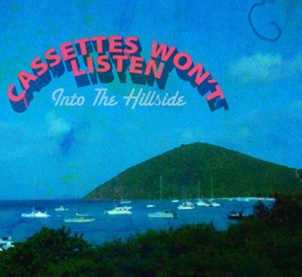 Music - Cassettes Won't Listen - Into The Hillside