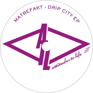 Matrefakt / Drip City EP - Luv4Wax
