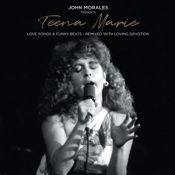 John Morales Presents Teena Marie ‎/ Love Songs & Funky Beats / Remixed With Loving Devotion