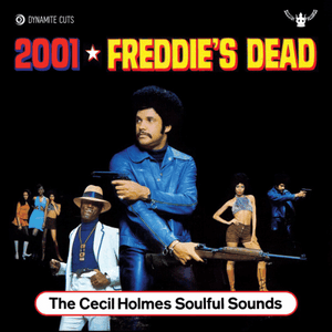 The Cecil Holmes Soulful Sounds ‎/ 2001 / Freddie's Dead