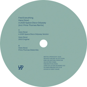 Fred Everything ‎/ Here (Now) / A 2020 Space Disco Odyssey