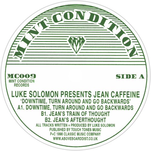 Luke Solomon Presents Jean Caffeine / Downtime, Turn Around And Go Backwards - Luv4Wax