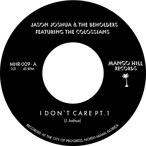 Jason Joshua & The Beholders, The Colossians ‎/ I Don't Care