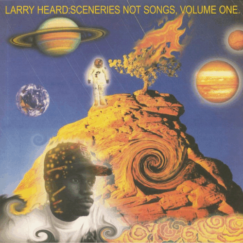 Larry Heard /  Sceneries Not Songs Volume One (reissue)