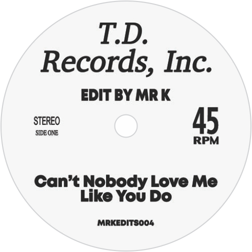 Mr. K ‎/ Can't Nobody Love Me Like You Do / Can't Keep Holding On