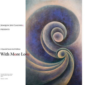 Joaquin Joe Claussell / With More Love - Luv4Wax