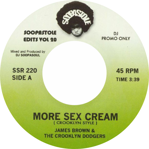 James Brown, Crooklyn Dodgers, Soopasoul ‎/ More Sex Cream (Crooklyn Style)