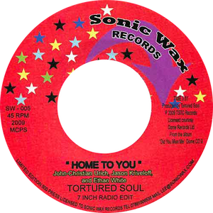 Tortured Soul / Home To You