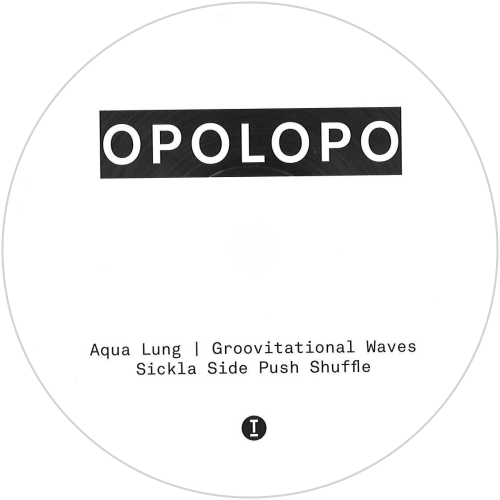 Opolopo /  Sickla Side Push Shuffle / Aqua Lung / Groovitational Waves - Luv4Wax