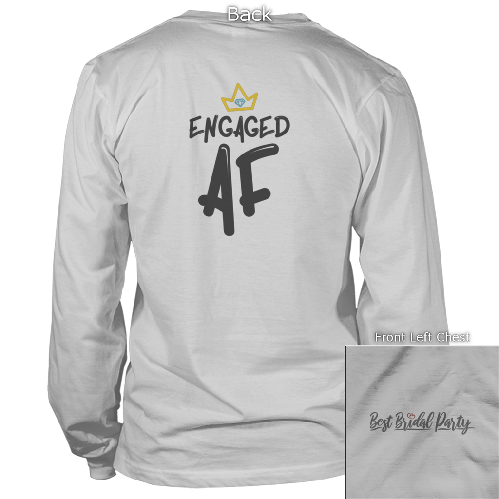Engaged AF With Crown Back Design Apparel