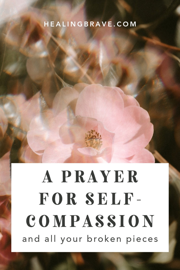 Here's what self-compassion means: giving yourself permission to feel the way you're feeling and to be imperfect, and *still* be loved and accepted. Due for some of that kind of love? Read this prayer for self-compassion. It's mercy where you need it most, glue for all your broken pieces.