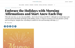 Holidays can be hard, which is why I wrote this piece for Thrive Global featuring excerpts from my second book, Morning Affirmations: 200 Phrases for an Intentional and Openhearted Start to Your Day.
