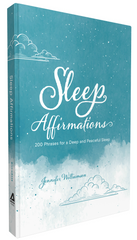Sleep Affirmations: 200 Phrases for a Deep and Peaceful Sleep, by Jennifer Williamson
