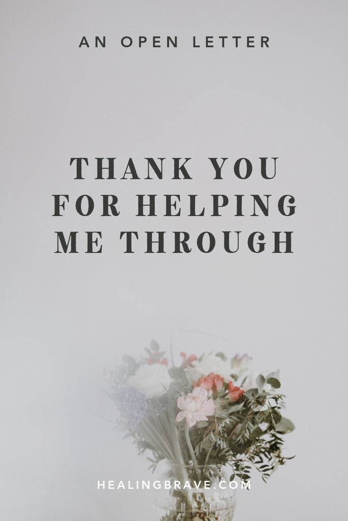 Been through the wringer? If there's someone you want to thank for helping you through hard times, read this letter. It works for the grief support or the battles with chronic illness. For the 2am tears that kept you both up. Or anything that made you wonder how on earth you'd pull through. Share it if it hits home.