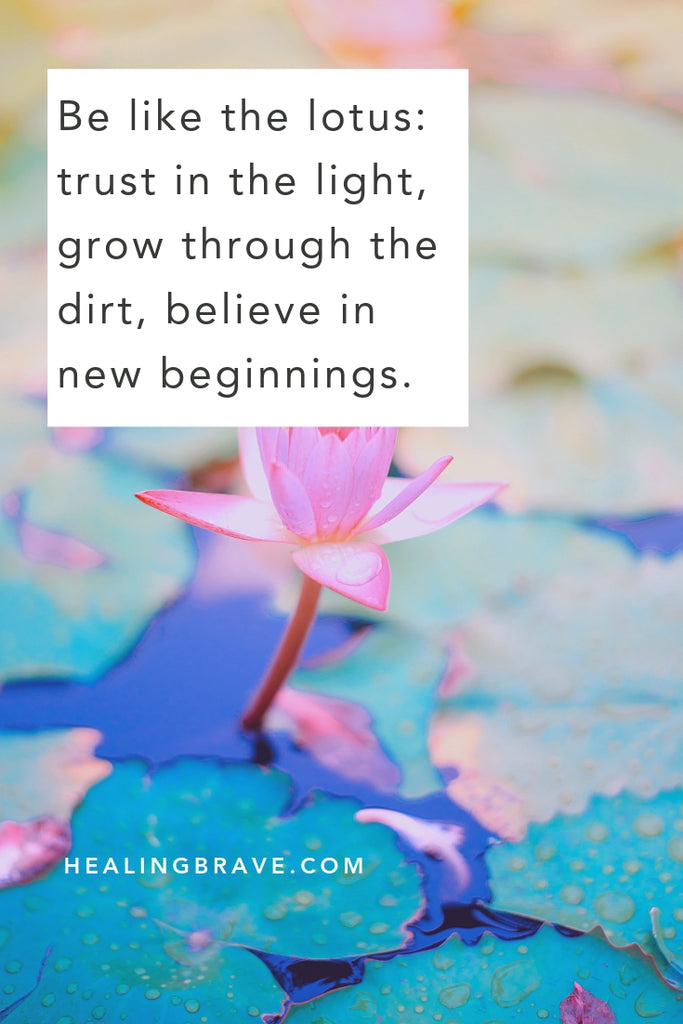 20 Lotus Flower Quotes To Inspire Growth New Beginnings Healing Brave