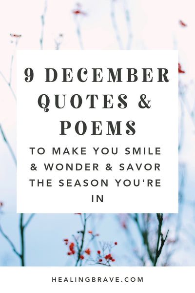 Goodbye, November. Hello, December. This month is one of the few that feels both like a beginning and an ending. In all your rushing, celebrating, and preparation, try to slow down inside, right in the middle of it all. Read these December quotes to help you keep smiling through it all.