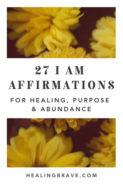 """I am"" statements formulate, affirm, and perpetuate the stories you tell yourself. Stories about who you are, who you can be, and what you can do. Read these I Am affirmations and take what you need. Take what serves your healing and joy, and leave the rest."