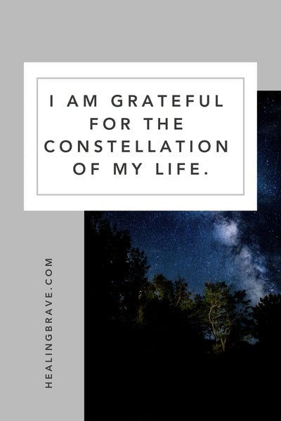 "Gratitude allows us to show up in the present moment with a quiet knowing that all is well. To help you feel that peace inside, read this affirmation. You don't need to forgive and forget all the terrible things that happened before you can say, ""I am grateful for the constellation of my life."""
