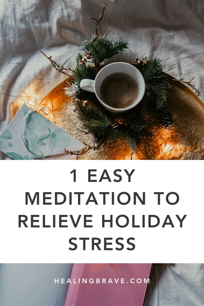 Try this meditation to relieve holiday stress. The idea is to let go of everything... just for one, sweet moment. And by everything I mean people, to-do lists, parties, responsibilities, expectations, anything and everything that comes with the holiday season. All you need is a couple of minutes.