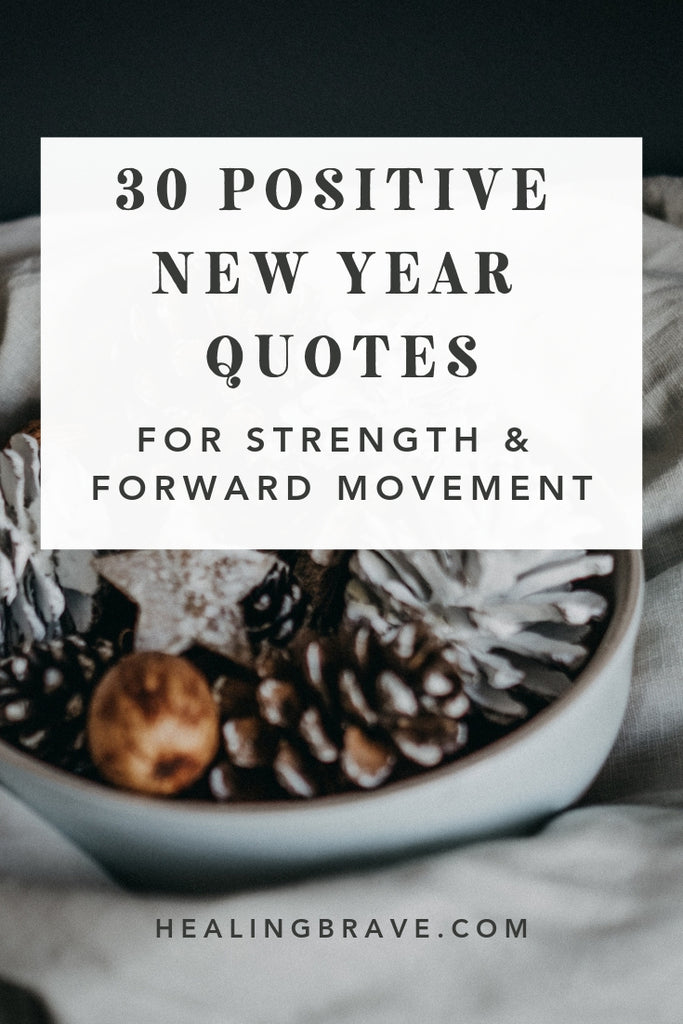 30 Positive New Year Quotes For New Strength Forward Movement