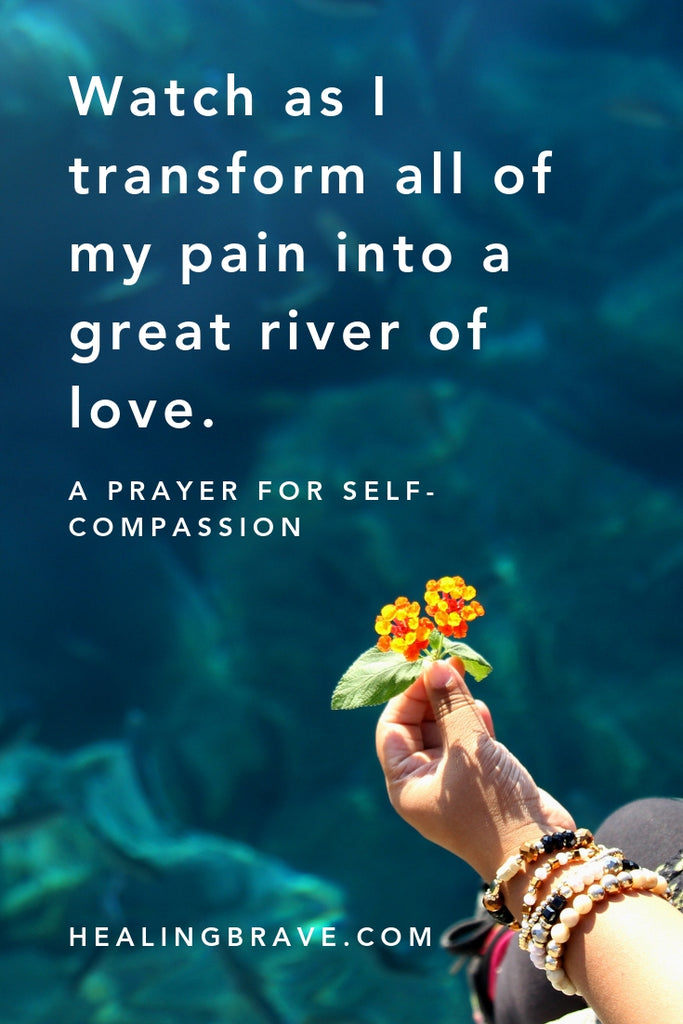 A Prayer for Self-Compassion & All Your Broken Pieces – Healing Brave