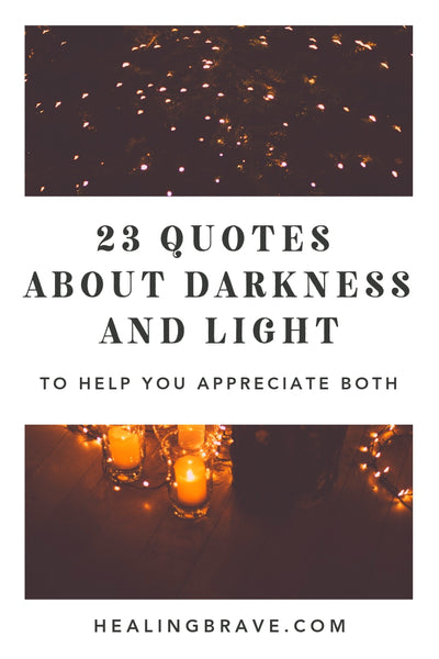 23 Quotes About Darkness And Light To Help You Appreciate Both