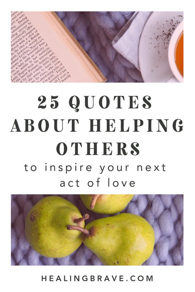 25 Quotes about Helping Others to Inspire Your Next Act of ...