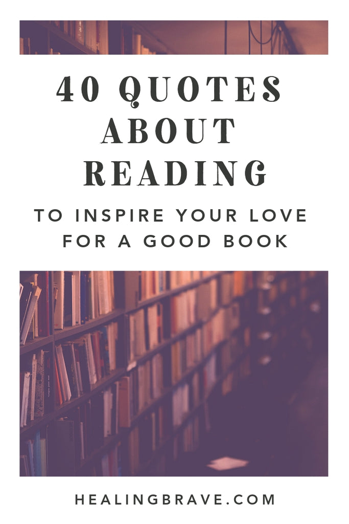40 Quotes About Reading To Inspire Your Love For A Good Book Healing Brave