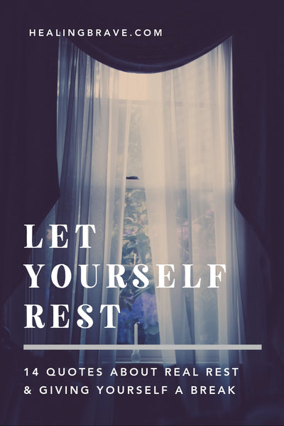 quotes about rest being kind enough to give yourself a break