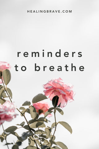 Of course you don't need reminders to breathe — you do it without even thinking! How about inspired breathing that makes you feel like you're connected to everything, the present moment a piece of eternity that so loves having you here? Sounds better. Feels the best. It'll make your day. Maybe, your life.