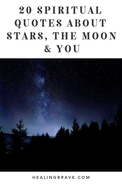 20 Spiritual-Poetic Quotes about Stars, the Moon, and You – Healing
