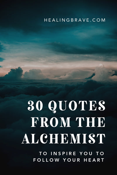 30 The Alchemist Quotes To Inspire You To Follow Your Heart