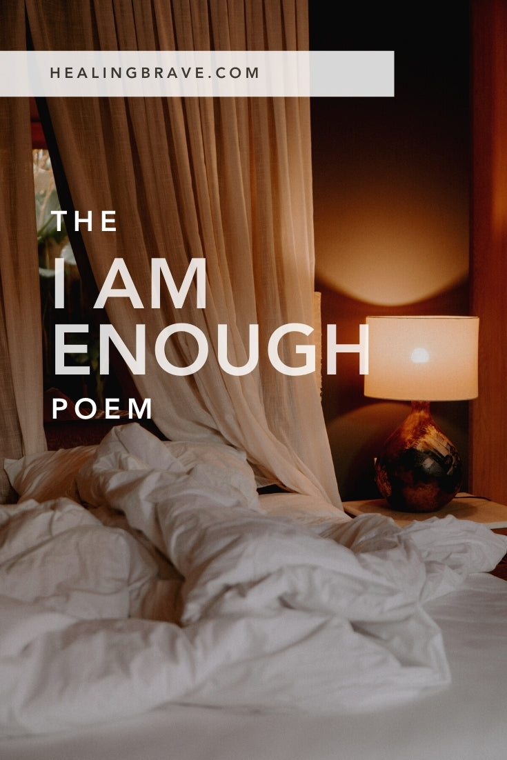 """I wrote the """"I Am Enough"""" poem back in 2016 with a tattered heart after my dad died. I wrote it to remind myself that even though everything felt wrong, being alive wasn't wrong. I hope this reminds you, too, that you don't have to go it alone. That you're full of the light, you're here on purpose, and this is enough."""