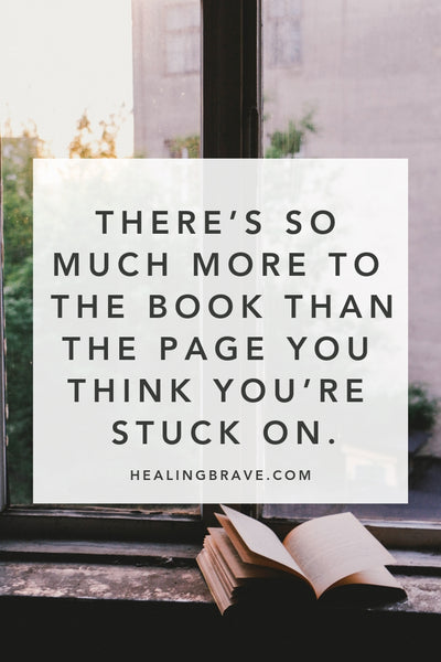 The first way to stop feeling stuck is to believe you have options. And you DO have options. This very moment, there's an opportunity to choose another path, to believe in another way. Read this to remember: there's so much more to the book than the page you think you're stuck on.