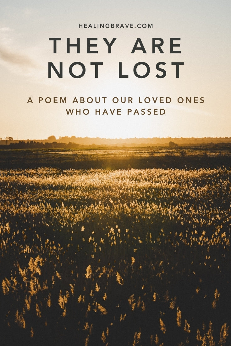 In honor of our loved ones who have passed, I wrote a poem. For me, they speak most clearly through poetry. It also seems like when we put down what we're carrying, let the past rest, and embrace the moment we're standing in instead, we have a better chance of feeling their presence. May this poem help you do just that.