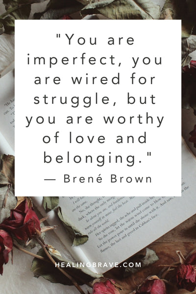 You need to read these Brené Brown quotes. They're courage when you've forgotten your own and light when you've lost hope. Brené's work on courage, vulnerability, shame, and empathy has inspired millions to love openly, even when it's risky. Her words will tell you: you belong, you're important, you'll make it.