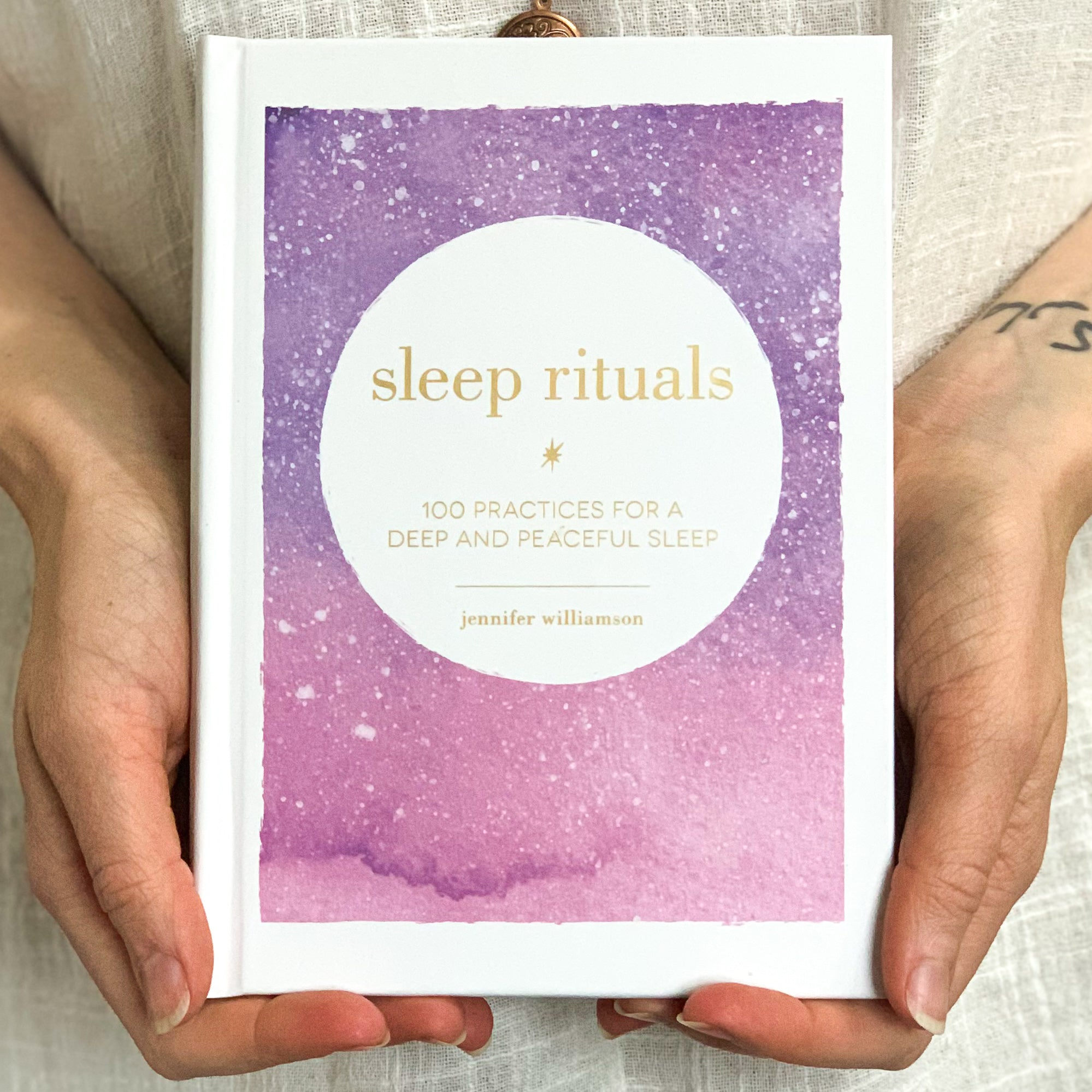 Sleep Rituals: 100 Practices for a Deep and Peaceful Sleep by Jennifer Williamson
