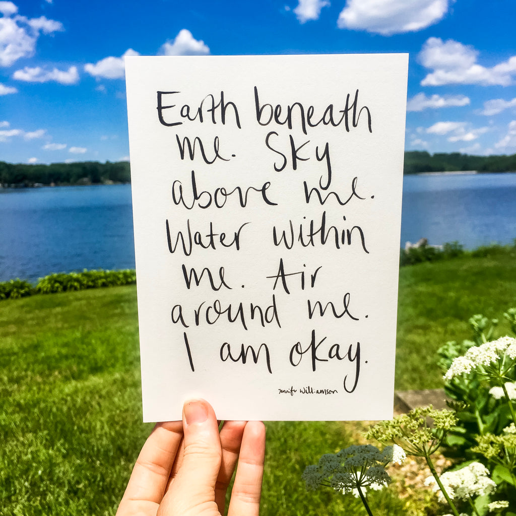 Earth Beneath Me, Sky Above Me... I Am Okay Handwritten Affirmation Print