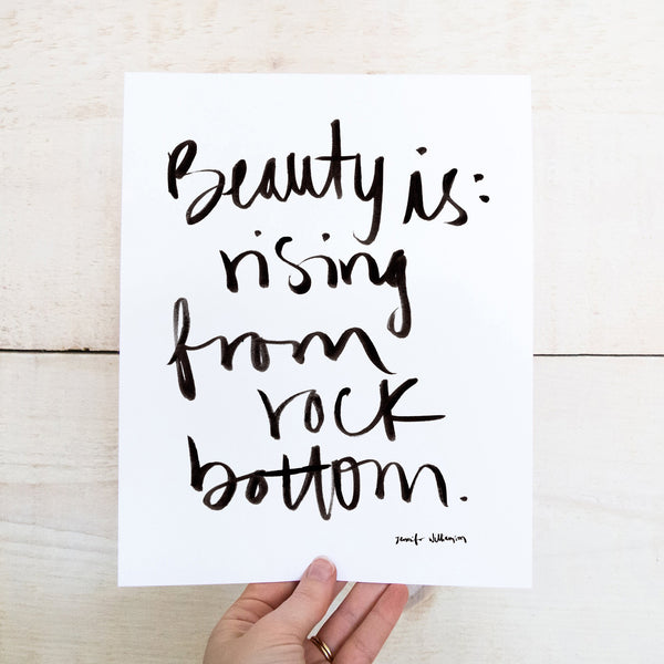 Beauty Is Rising From Rock Bottom Hand Lettered Word Art Print