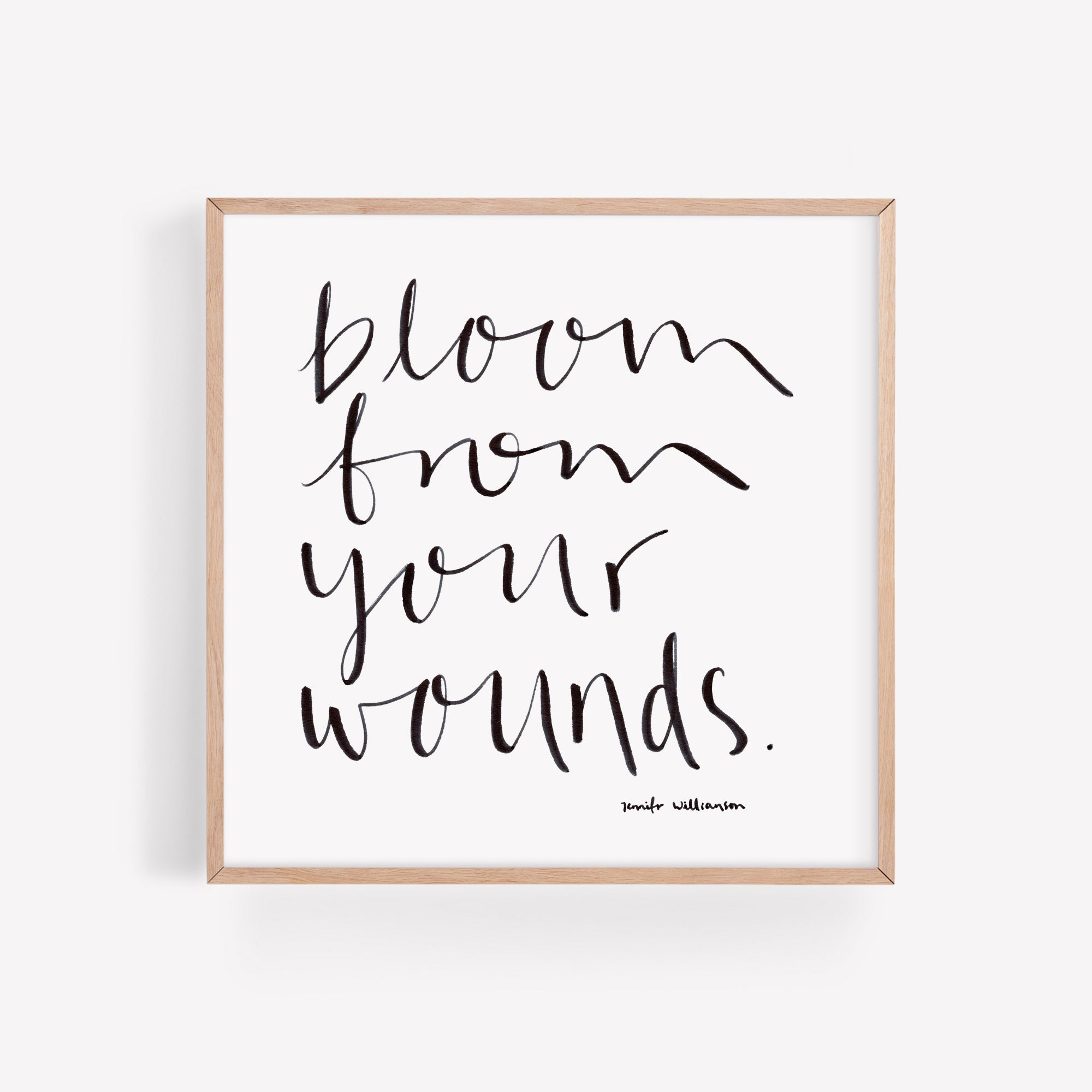 Bloom From Your Wounds Hand Lettered Word Art Print