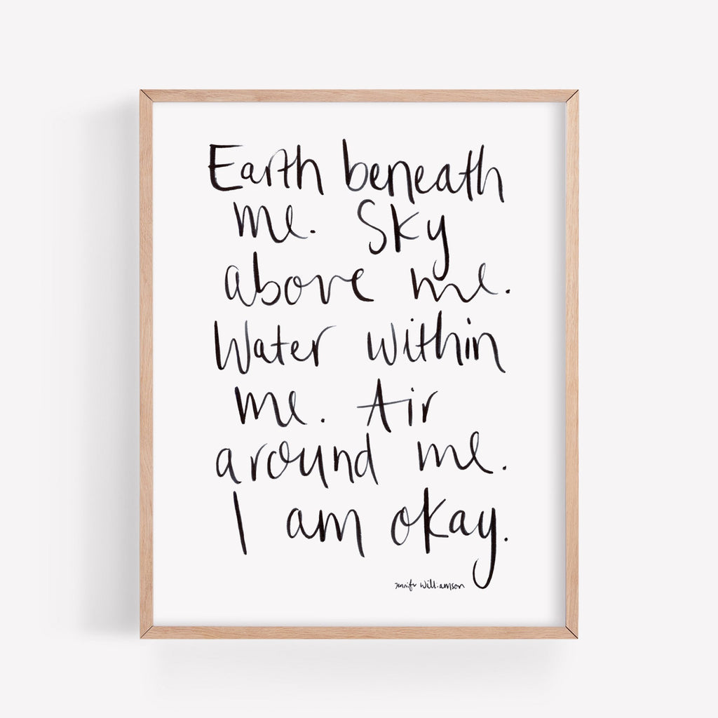 Earth Beneath Me, Sky Above Me... I Am Okay Hand Lettered Affirmation Art Print