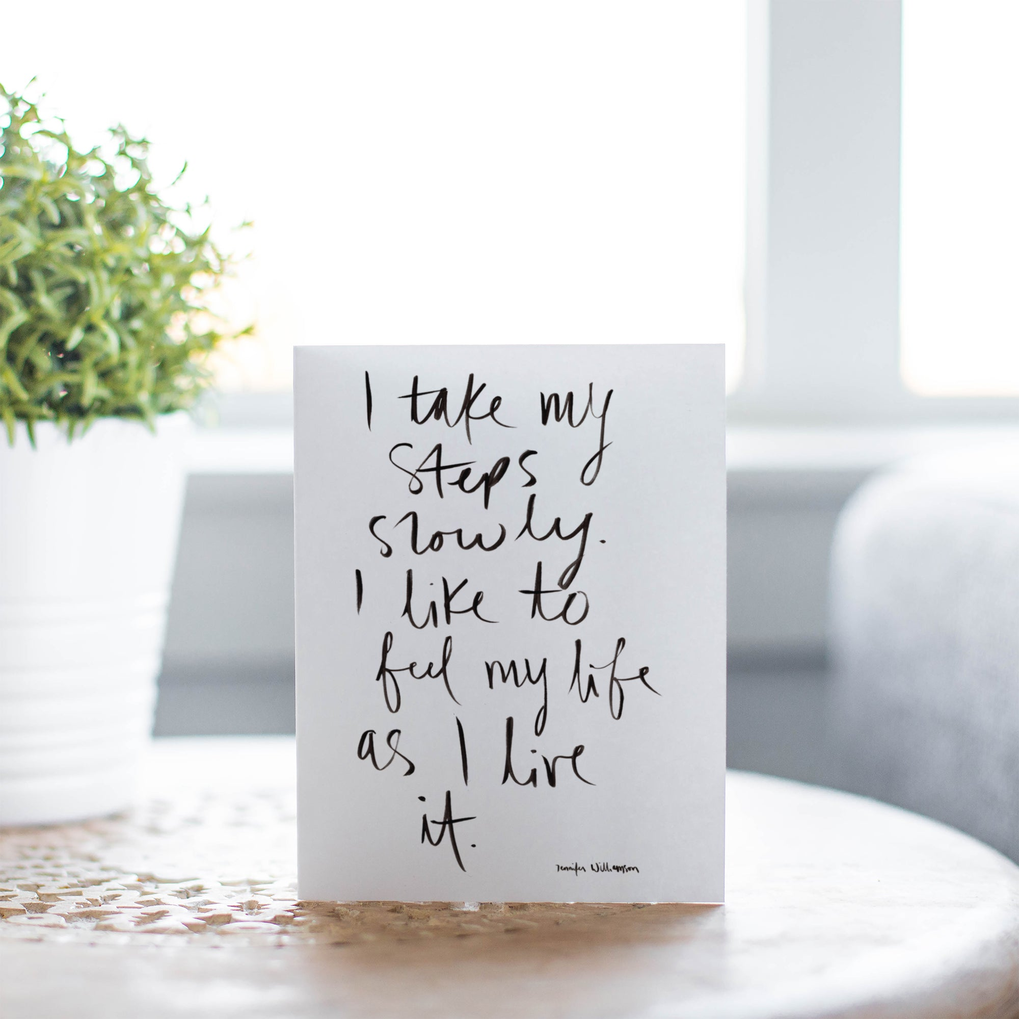 I Take My Steps Slowly Hand Lettered Affirmation Encouragement Card