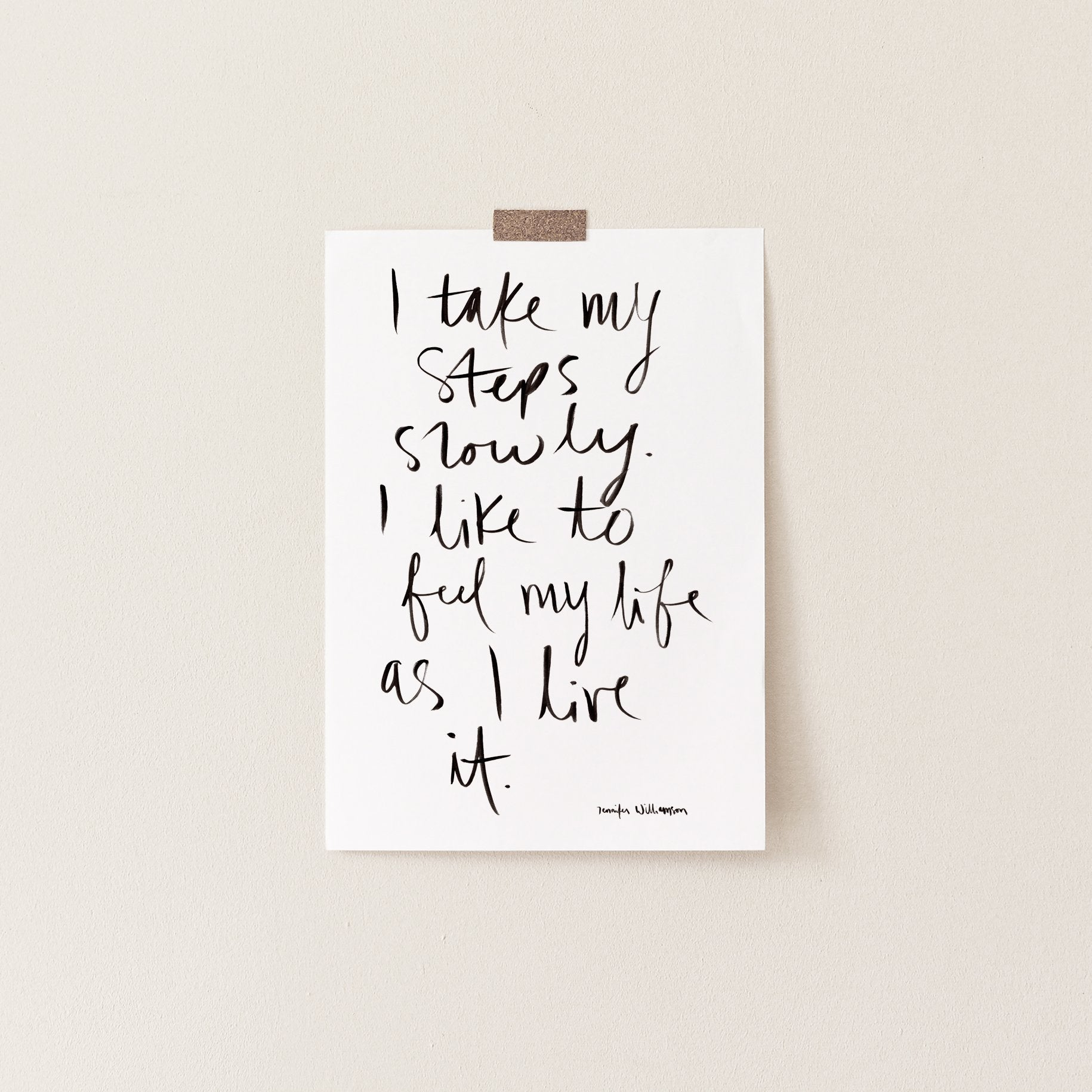 I Take My Steps Slowly Hand Lettered Affirmation Art Print
