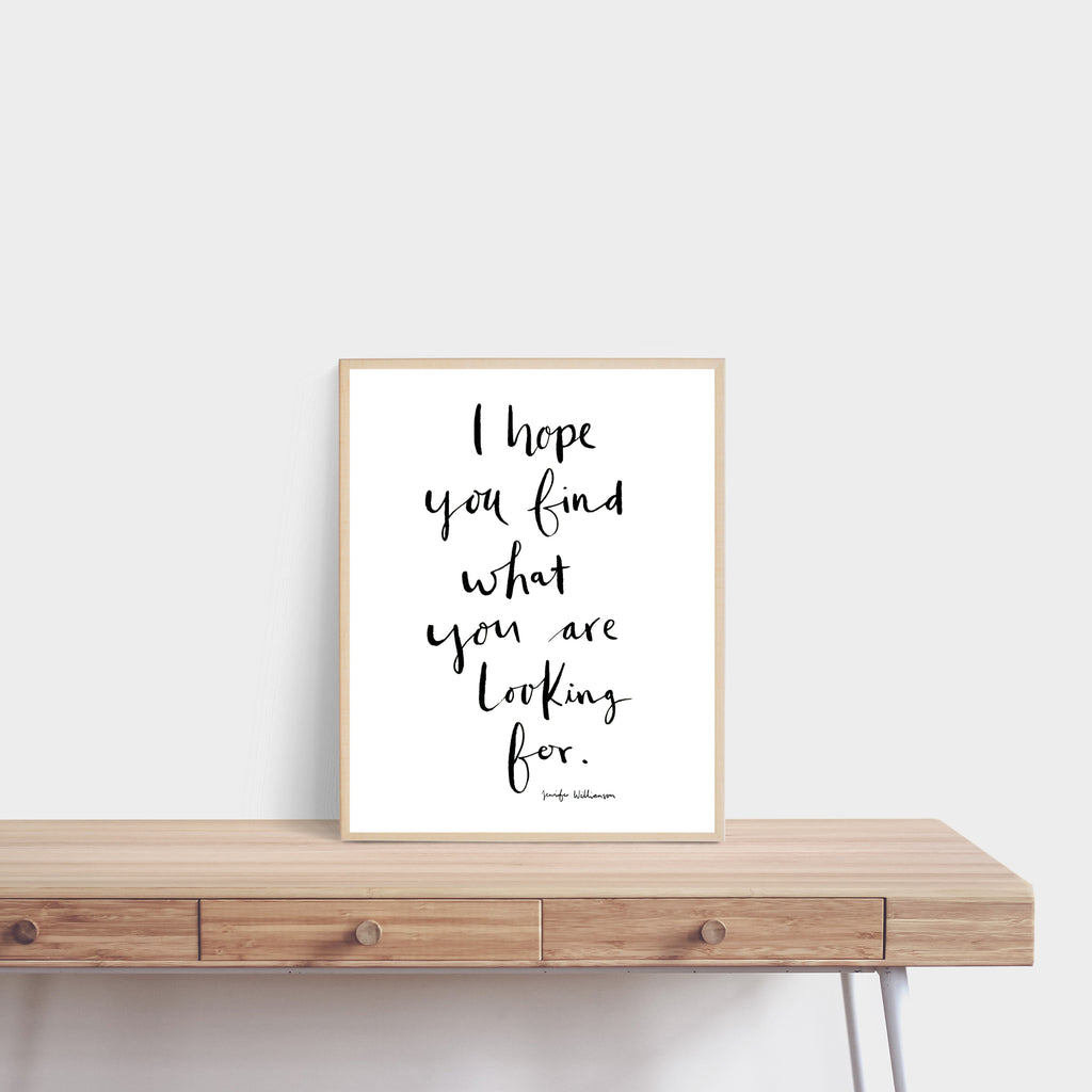 I Hope You Find What You're Looking For Hand Lettered Prayer Art Print